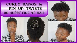 curly bangs u0026 pin up twists on short fine 4c natural