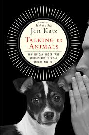 talking to animals book by jon katz official publisher page