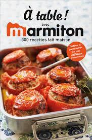 recettes de cuisine marmiton à table avec marmiton livre à prix