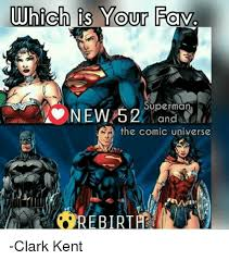 Superman Meme - which is your fav new superman 2 and the comic universe bi clark