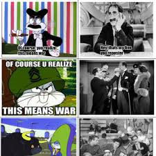 This Means War Meme - of course you realize this means war by flavius meme center