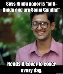Sonia Meme - says hindu paper is anti hindu and pro sonia gandhi reads it