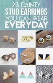 earrings everyday 23 dainty stud earrings you can wear everyday