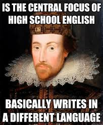 Shakespeare Lyrics Meme - is the central focus of high school english basically writes