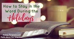how to stay in the word during the holidays