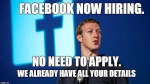 Facebook Meme - facebook and google are hiring imgflip