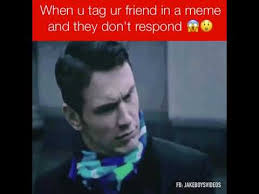 Tag A Friend Meme - when you tag a friend in your meme and they don t respond youtube