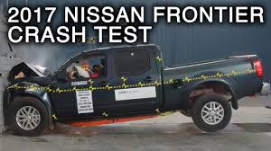 nissan frontier xe 2017 2017 nissan frontier crew cab frontal crash test youtube