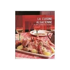 recette de cuisine alsacienne cuisine la cuisine alsacienne et ses meilleures recettes ean13