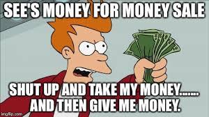 Take My Money Meme Generator - shut up and take my money meme generator 28 images shut up and