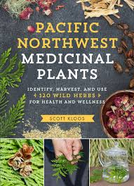 pacific northwest medicinal plants identify harvest and use 120