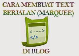 cara membuat blog tulisan cara membuat tulisan berjalan marquee di blog cara membuat blog
