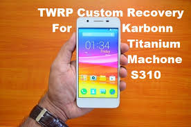 custom recovery android install twrp custom recovery on karbonn machone s310 phone