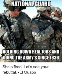 National Guard Memes - national guard holding down real jobs and doing the army s since