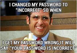 Password Meme - 70 memes that are so stupid