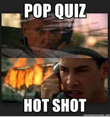 Quiz Meme - pop quiz hot shot meme mne vse pohuj