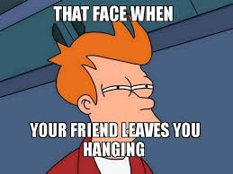 Create Fry Meme - that face when your friend leaves you hanging futurama fry