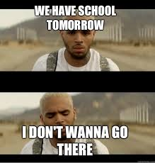 No School Tomorrow Meme - school tomorrow meme 28 images school starts tomorrow tomorrow