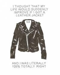 Meme Jacket - i thought my life would improve if i got a leather jacket
