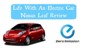 nissan leaf zero emission life with an electric car nissan leaf review youtube