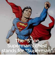 Superman Memes - the s o uperman s chest stands for superman superman meme on me me