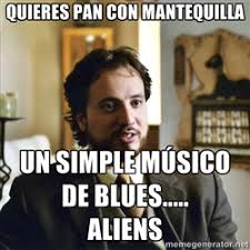 Meme Generator Aliens Guy - ancient aliens guy meme generator 28 images when you get way too