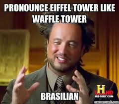 Pronounce Meme - eiffel tower like waffle tower