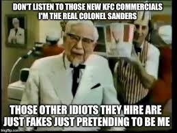 Colonel Sanders Memes - there can only be 1 colonel sanders