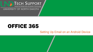 android tech support office 365 setting up email on an android device