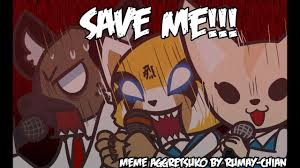 Save Me Meme - animatic save me meme aggretsuko youtube