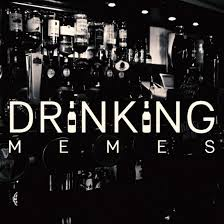 Drinking Memes - drinking memes home facebook