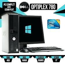 ordinateur bureau windows 7 achat pc bureau ordinateur de bureau dell optiplex 780 ecran pc 17