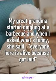 Funny Grandma Memes - my great grandma started giggling at a barbecue and when i asked