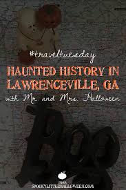 traveltuesday haunted history in lawrenceville georgia with