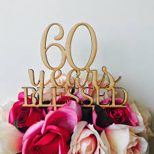 60th wedding anniversary decorations 60 years blessed cake topper anniversary cake topper cake decoration