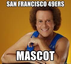 San Francisco 49ers Memes - san francisco 49ers mascot gay richard simmons meme generator