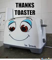 Toaster Meme Toaster By Meades15 Meme Center