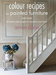 colour recipes for painted furniture by annie sloan u2013 simpler