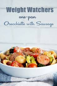 cuisine weight watchers weight watchers recipe one pan orecchiette with sausage dine and