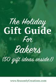 the 2016 holiday gift guide for bakers seasonly creations