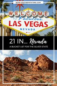 fun things to do in nevada 21 in nevada a bucket list for the silver state one trip at a time