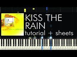 download tutorial kiss the rain yiruma kiss the rain piano tutorial how to play sheet music