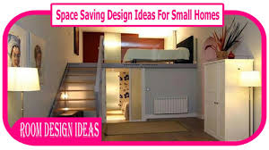 space saving design ideas for small homes 10 best space saving