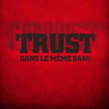 Le Meme Sang - trust 2 dans le m礫me sang cd album at discogs
