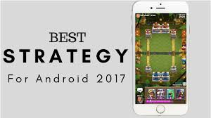 android best 7 best strategy for android in 2018 techy ways