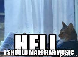 Newspaper Meme Generator - hell i should make rap music cat newspaper meme meme generator
