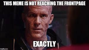 Exactly Meme - deadpool exactly memes imgflip