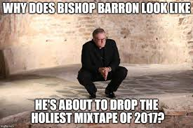 Typed Memes - that time a bishop barron meme sparked internet greatness epicpew