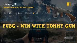 pubg guns pubg win with tommy gun youtube