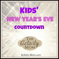 the activity mom kids u0027 new year u0027s eve countdown